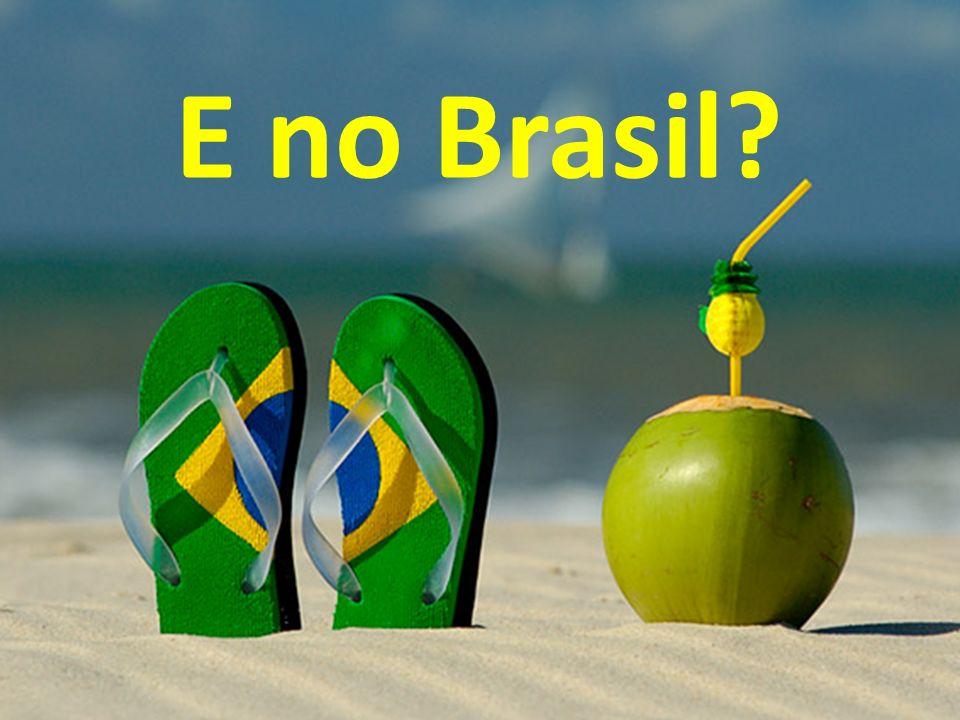E no Brasil?
