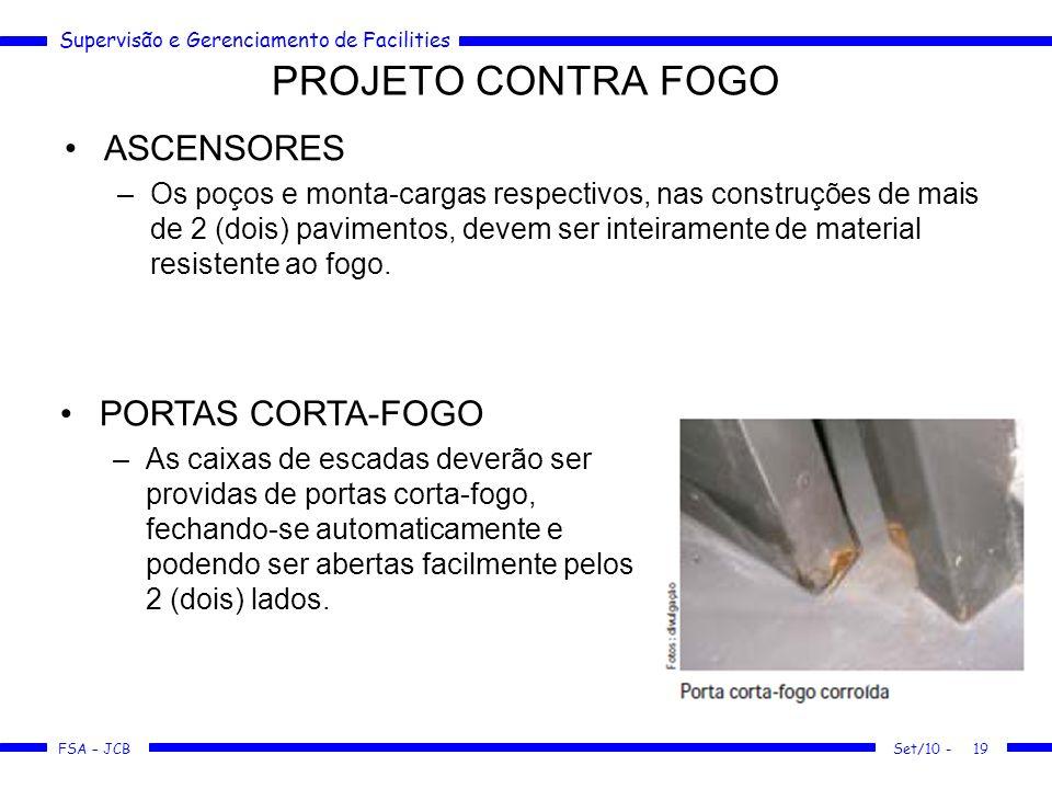 Supervisão e Gerenciamento de Facilities FSA – JCB PROJETO CONTRA FOGO Set/10 -19 ASCENSORES –Os poços e monta-cargas respectivos, nas construções de