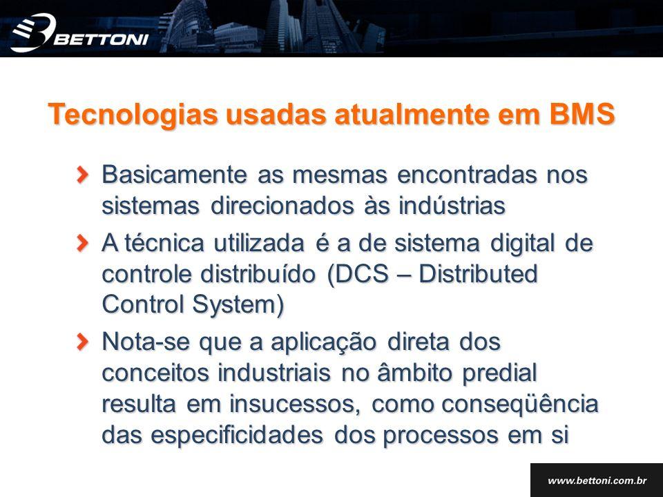 Basicamente as mesmas encontradas nos sistemas direcionados às indústrias A técnica utilizada é a de sistema digital de controle distribuído (DCS – Di