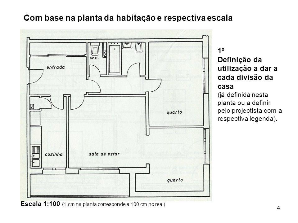 4 1º Definição da utilização a dar a cada divisão da casa (já definida nesta planta ou a definir pelo projectista com a respectiva legenda).