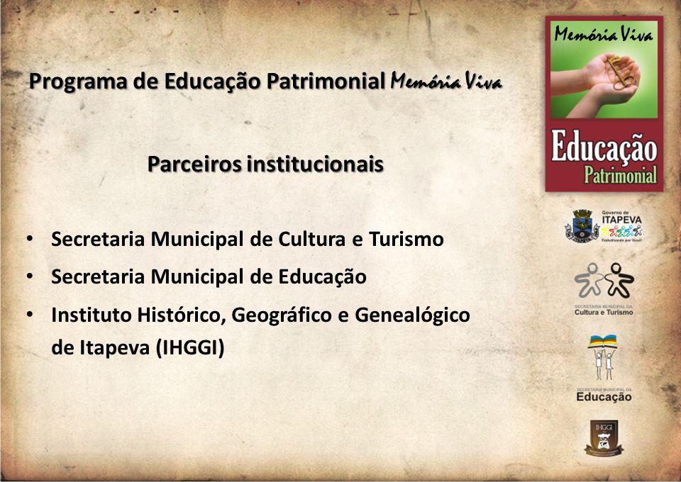 Programa de Educação Patrimonial Memória Viva Parceiros institucionais Secretaria Municipal de Cultura e Turismo Secretaria Municipal de Educação Inst