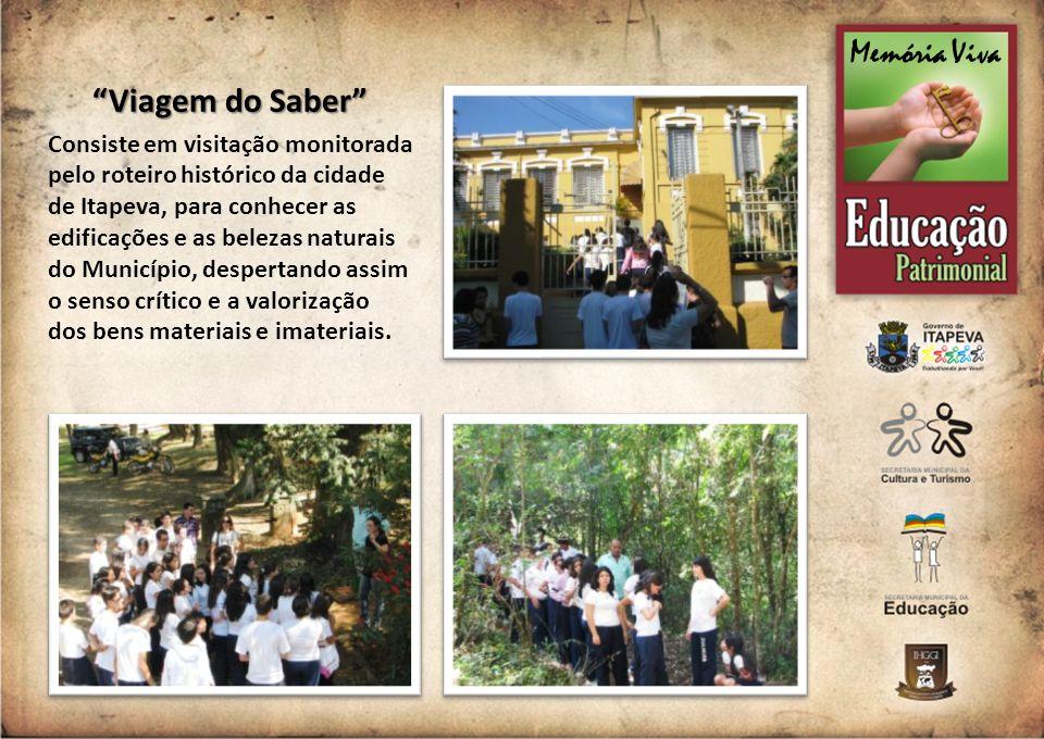 Viagem do Saber Consiste em visitação monitorada pelo roteiro histórico da cidade de Itapeva, para conhecer as edificações e as belezas naturais do Mu