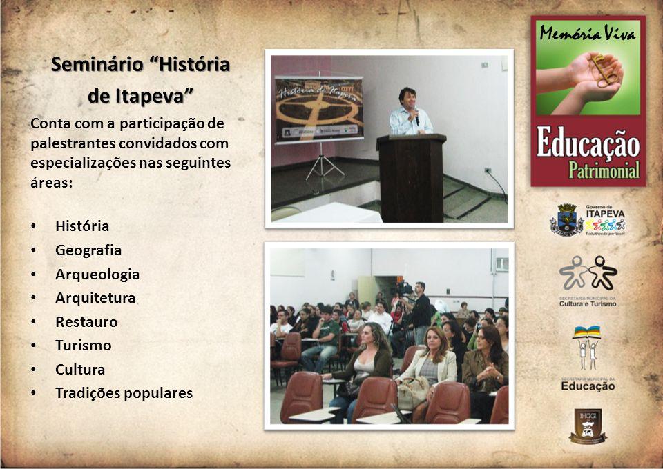 Seminário História de Itapeva Conta com a participação de palestrantes convidados com especializações nas seguintes áreas: História Geografia Arqueolo