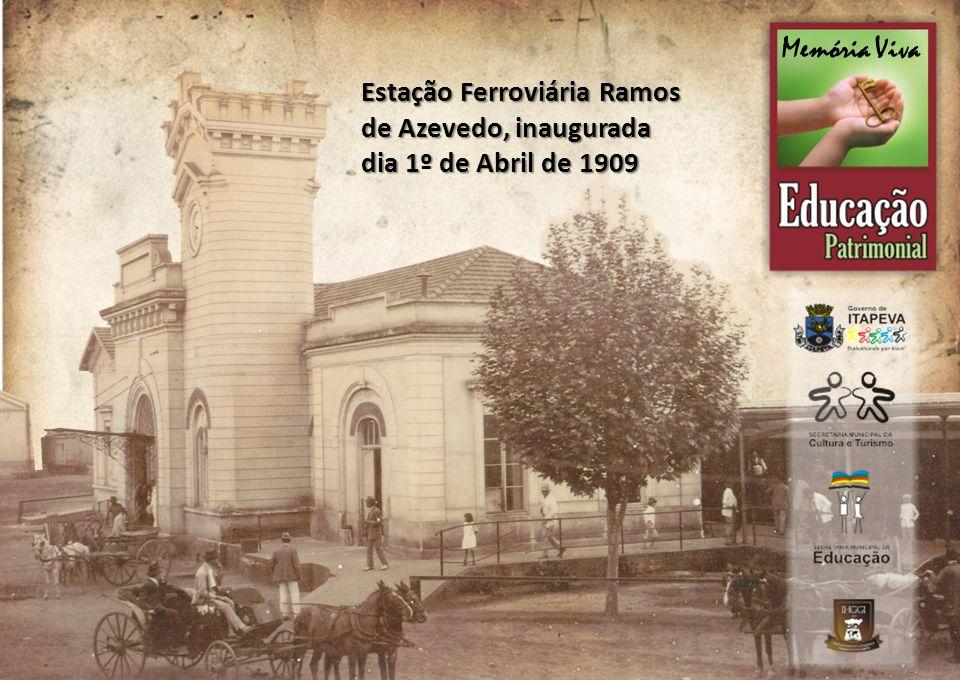 Estação Ferroviária Ramos de Azevedo, inaugurada dia 1º de Abril de 1909