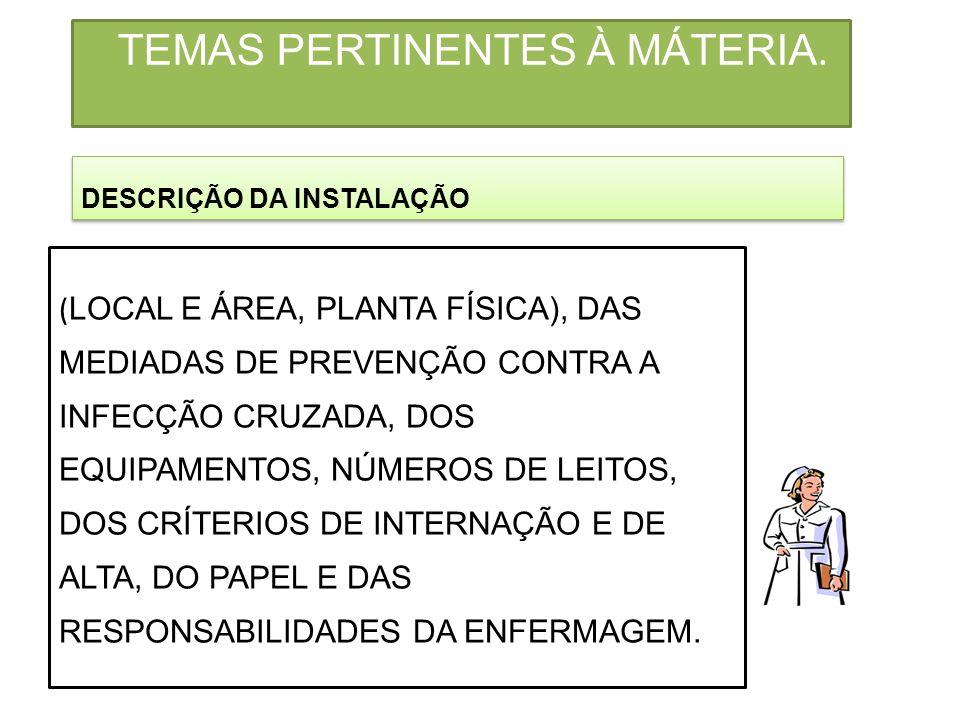 MATERIAL USADO NA RECEPÇÃO DO PACIENTE.