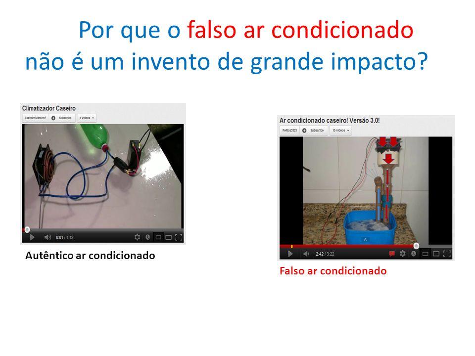 Por que o falso ar condicionado não é um invento de grande impacto? Falso ar condicionado Autêntico ar condicionado