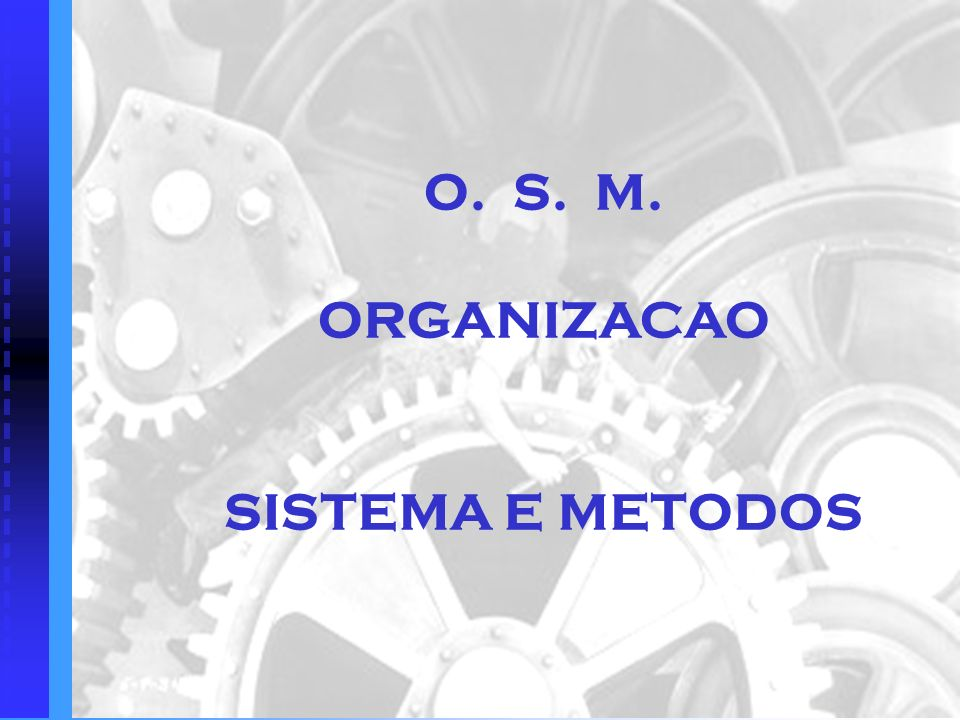 AÇÃO DO ESPECIALISTA EM OSM Um Analista de OSM para fazer o que.