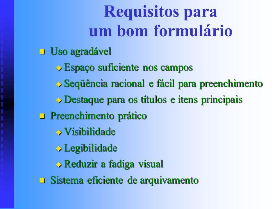 Objetivos dos formulários Proporcionar valor legal a determinadas operações Proporcionar valor legal a determinadas operações Uniformizar os procedime