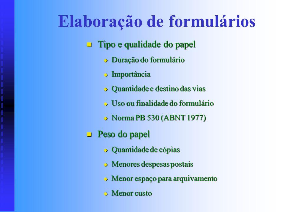 Formatos de papel brasileiros 56 x 76Cartolina 50 x 65Cartolina 96 x 66Papel 2–B 112 x 76Papel 2–A 110 x 330Bloco 330 x 110Talão 165 x 220Bloco 220 x