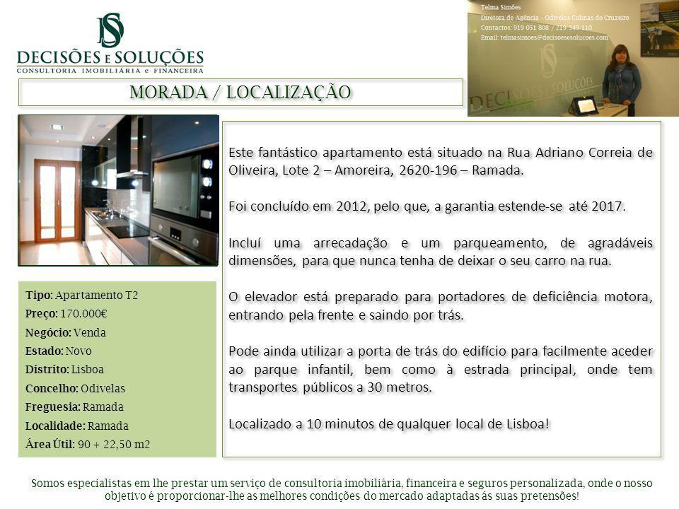 Inserir foto de apresentação MORADA / LOCALIZAÇÃO Somos especialistas em lhe prestar um serviço de consultoria imobiliária, financeira e seguros perso