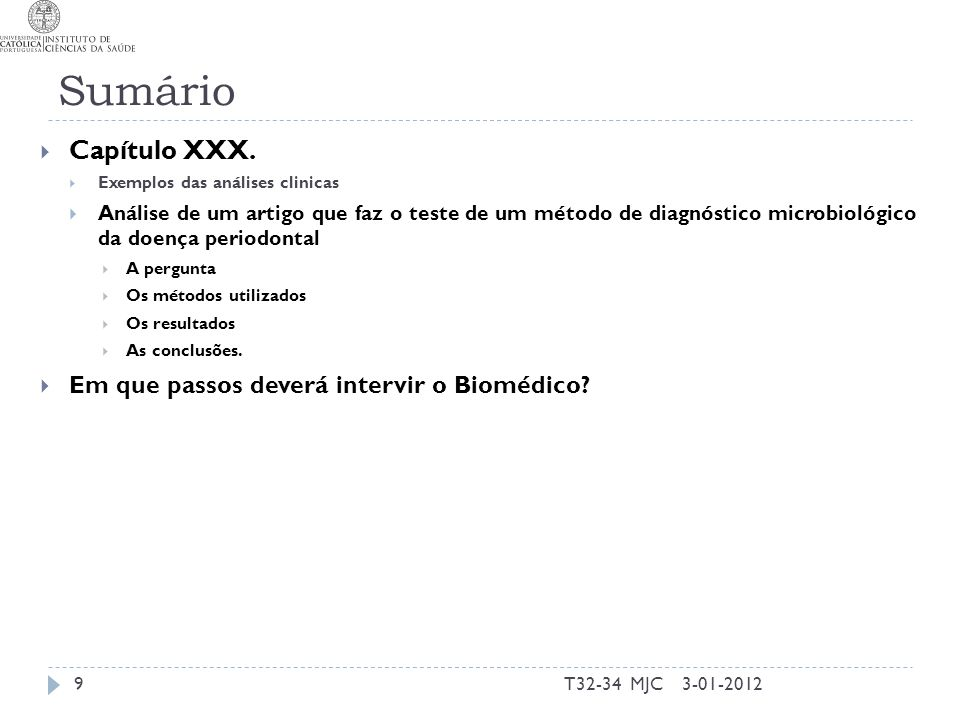 Sumário T32-34 MJC9 Capítulo XXX. Exemplos das análises clinicas Análise de um artigo que faz o teste de um método de diagnóstico microbiológico da do