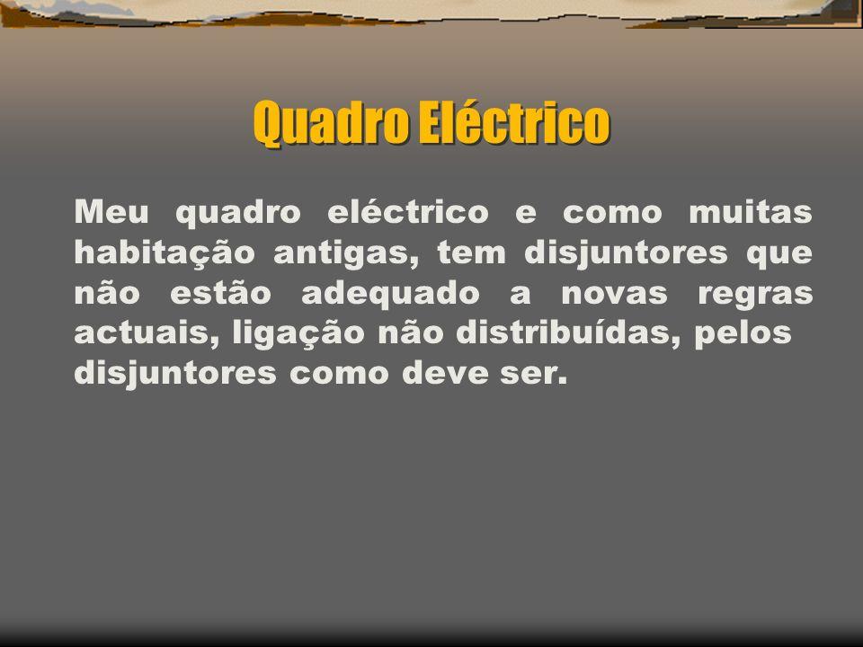 Quadro Eléctrico Meu quadro eléctrico e como muitas habitação antigas, tem disjuntores que não estão adequado a novas regras actuais, ligação não dist