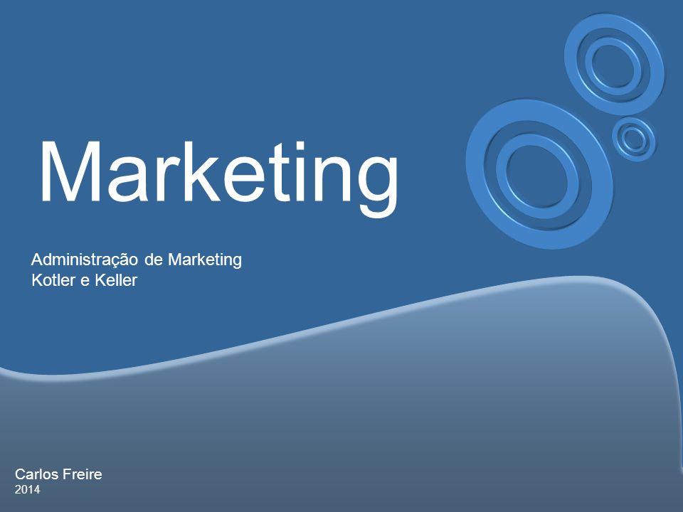 Carlos Freire 2014 Marketing Administração de Marketing Kotler e Keller