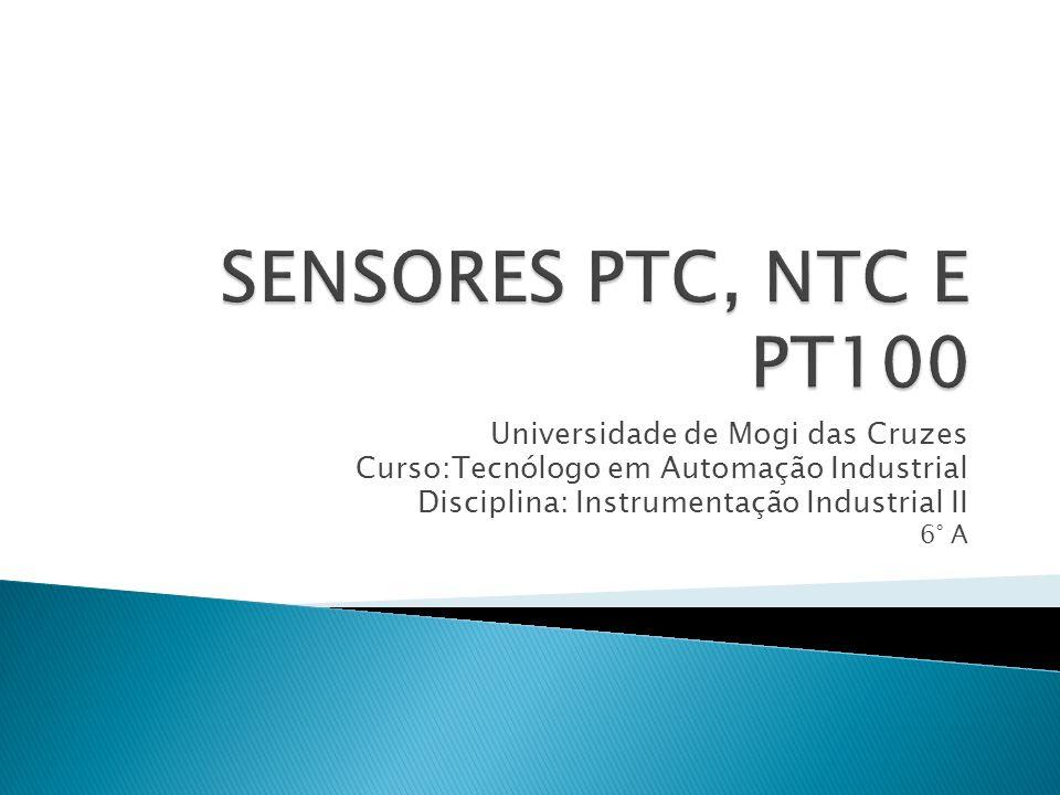 Universidade de Mogi das Cruzes Curso:Tecnólogo em Automação Industrial Disciplina: Instrumentação Industrial II 6° A