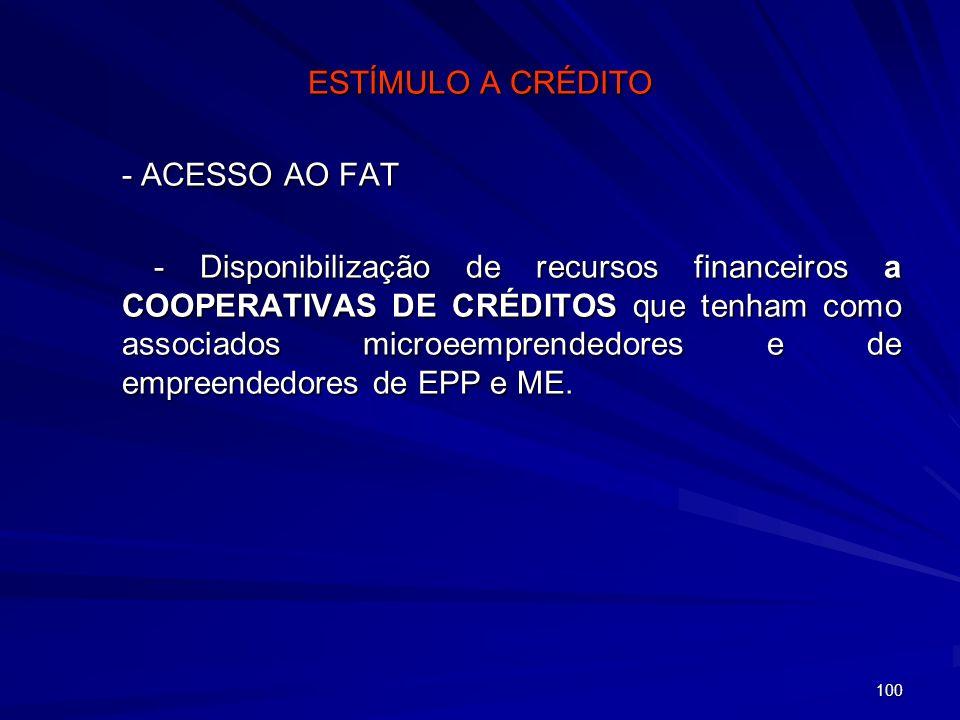 100 ESTÍMULO A CRÉDITO - ACESSO AO FAT - Disponibilização de recursos financeiros a COOPERATIVAS DE CRÉDITOS que tenham como associados microeemprende