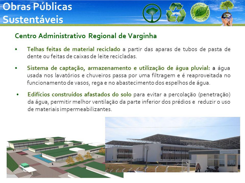 Obras Públicas Sustentáveis Centro Administrativo Regional de Varginha Telhas feitas de material reciclado a partir das aparas de tubos de pasta de de