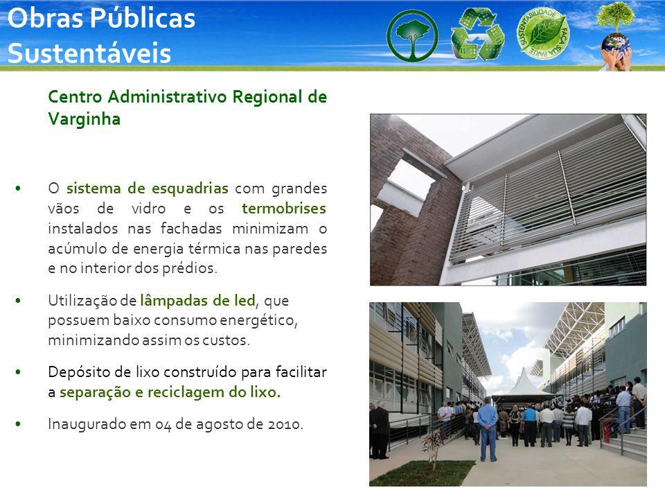 Obras Públicas Sustentáveis Centro Administrativo Regional de Varginha O sistema de esquadrias com grandes vãos de vidro e os termobrises instalados n