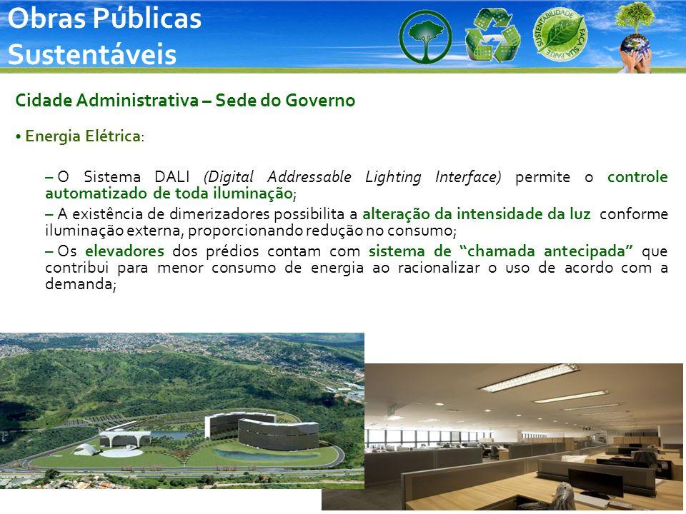 Obras Públicas Sustentáveis Cidade Administrativa – Sede do Governo Energia Elétrica: – O Sistema DALI (Digital Addressable Lighting Interface) permit