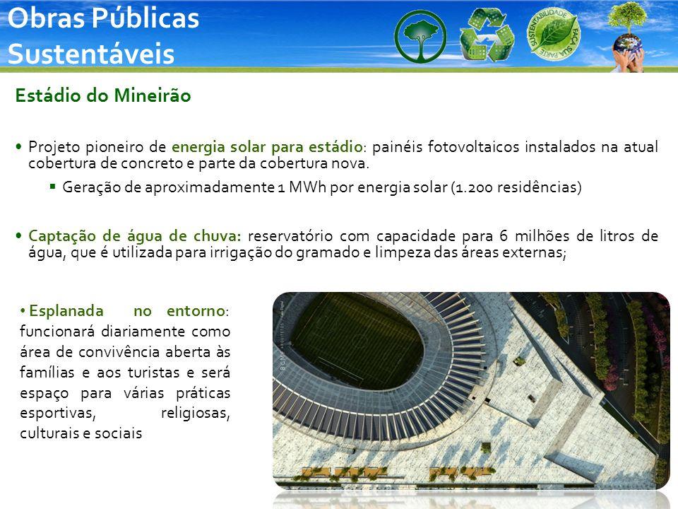 Obras Públicas Sustentáveis Estádio do Mineirão Projeto pioneiro de energia solar para estádio: painéis fotovoltaicos instalados na atual cobertura de