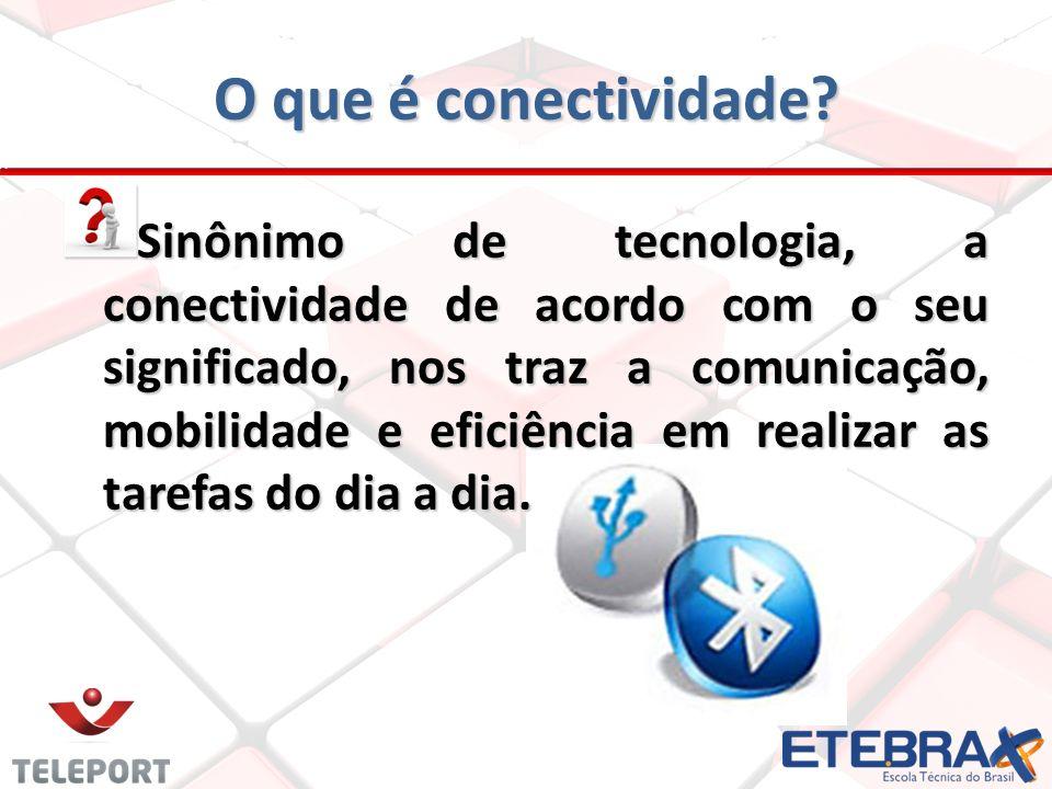 O que é conectividade? Sinônimo de tecnologia, a conectividade de acordo com o seu significado, nos traz a comunicação, mobilidade e eficiência em rea
