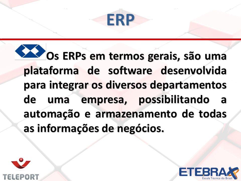 ERP Os ERPs em termos gerais, são uma plataforma de software desenvolvida para integrar os diversos departamentos de uma empresa, possibilitando a aut
