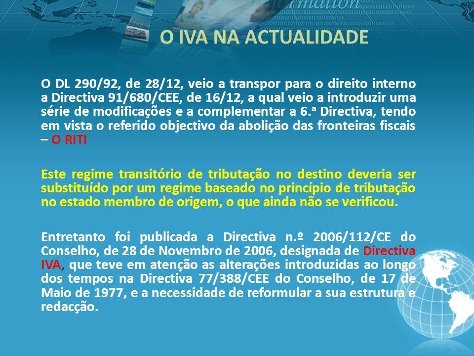 O DL 290/92, de 28/12, veio a transpor para o direito interno a Directiva 91/680/CEE, de 16/12, a qual veio a introduzir uma série de modificações e a complementar a 6.