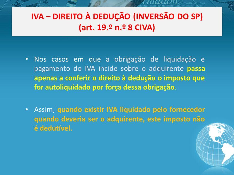 IVA – DIREITO À DEDUÇÃO (INVERSÃO DO SP) (art.
