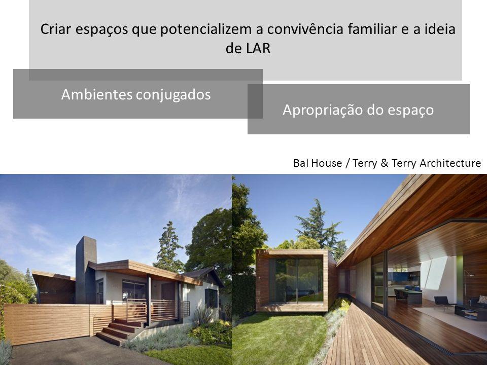 Bal House / Terry & Terry Architecture Criar espaços que potencializem a convivência familiar e a ideia de LAR Ambientes conjugados Apropriação do esp