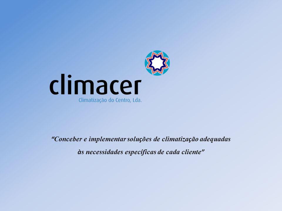 Conceber e implementar solu ç ões de climatiza ç ão adequadas à s necessidades espec í ficas de cada cliente