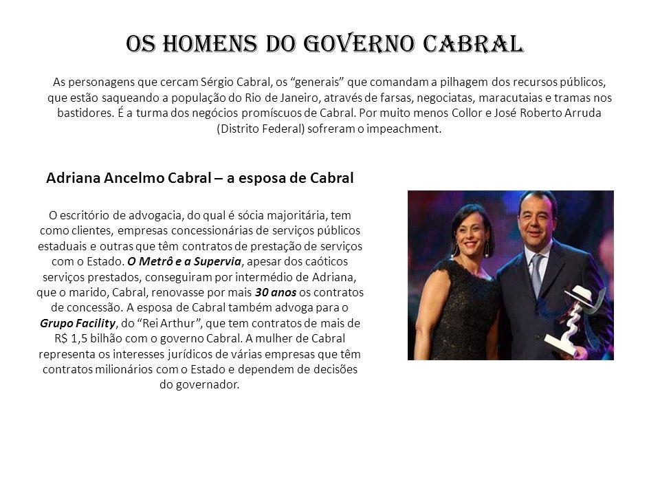 Os Homens do Governo Cabral As personagens que cercam Sérgio Cabral, os generais que comandam a pilhagem dos recursos públicos, que estão saqueando a