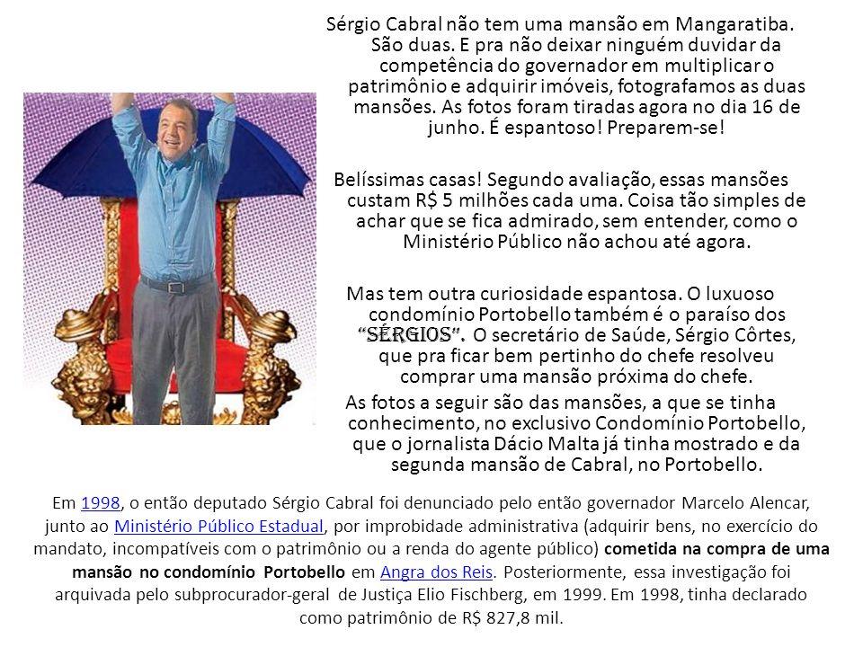 Sérgio Cabral não tem uma mansão em Mangaratiba. São duas. E pra não deixar ninguém duvidar da competência do governador em multiplicar o patrimônio e