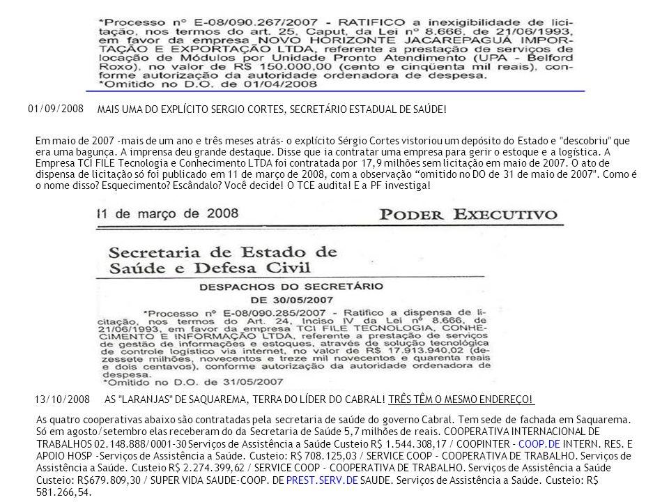 01/09/2008 MAIS UMA DO EXPLÍCITO SERGIO CORTES, SECRETÁRIO ESTADUAL DE SAÚDE! Em maio de 2007 -mais de um ano e três meses atrás- o explícito Sérgio C