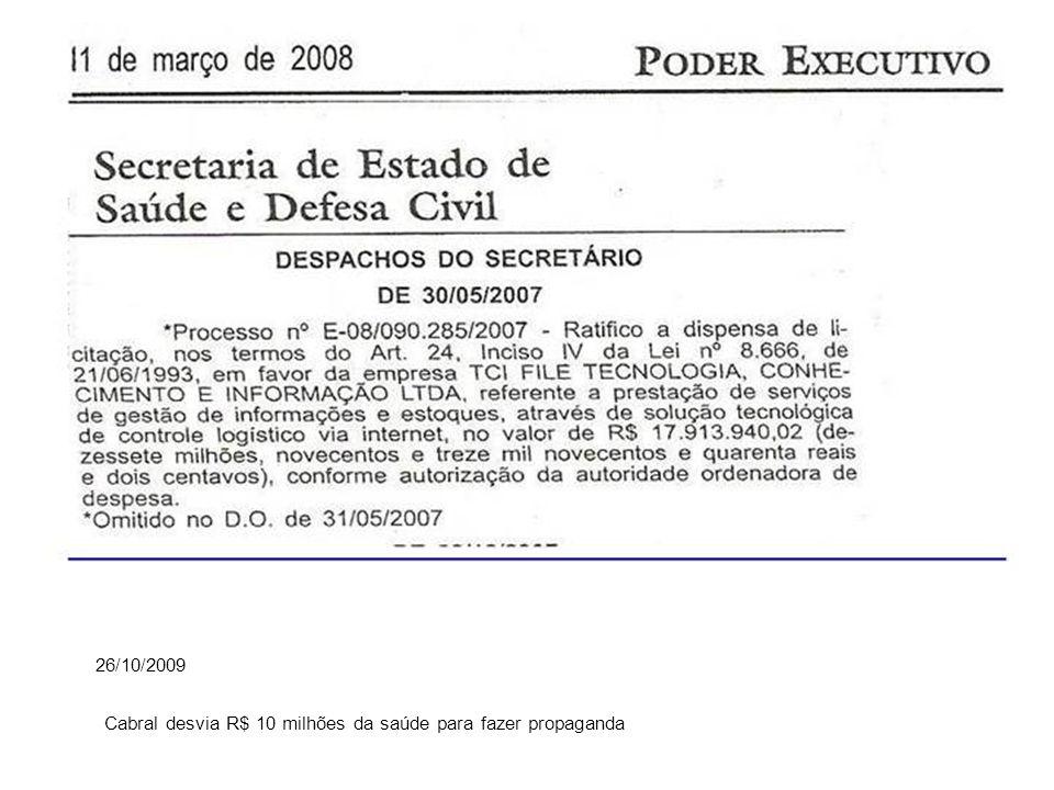 26/10/2009 Cabral desvia R$ 10 milhões da saúde para fazer propaganda
