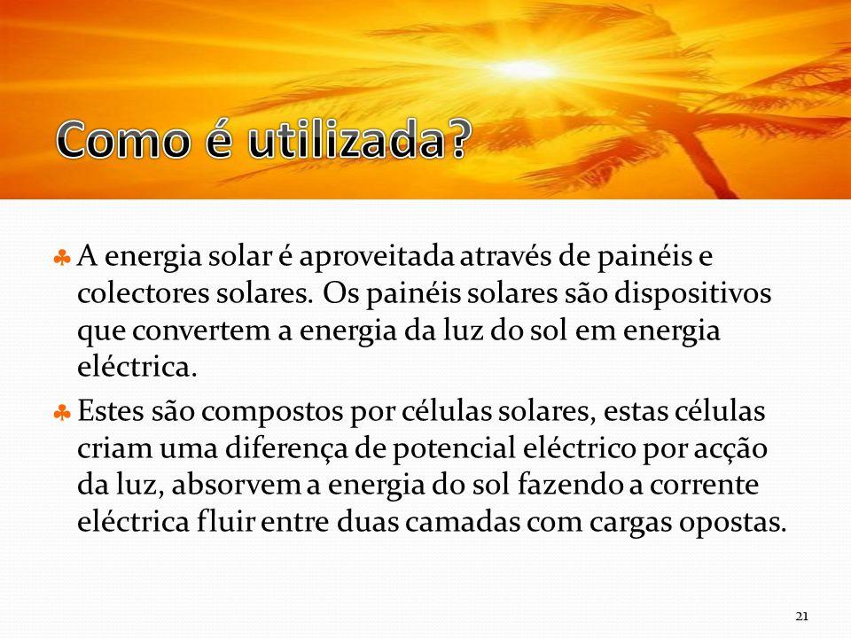 Curso Técnico de Informática e Sistemas A energia solar é aproveitada através de painéis e colectores solares.