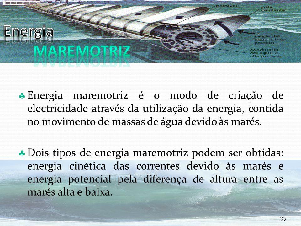 Curso Técnico de Informática e Sistemas Energia maremotriz é o modo de criação de electricidade através da utilização da energia, contida no movimento de massas de água devido às marés.