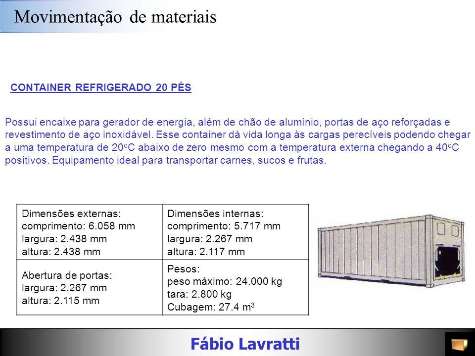 Fábio Lavratti Movimentação de materiais CONTAINER INSULADO 20 PÉS COM CLIP-ON Com o revestimento do chão em alumínio, portas de aço reforçadas e reve