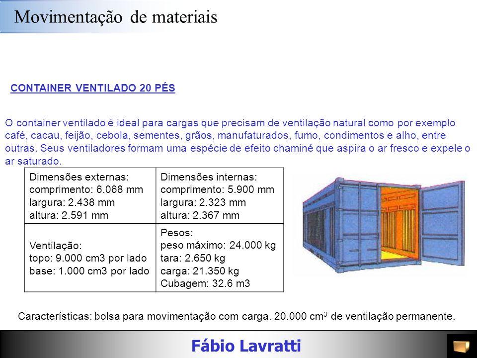 Fábio Lavratti Movimentação de materiais CONTAINER REFRIGERADO 20 PÉS Possui encaixe para gerador de energia, além de chão de alumínio, portas de aço