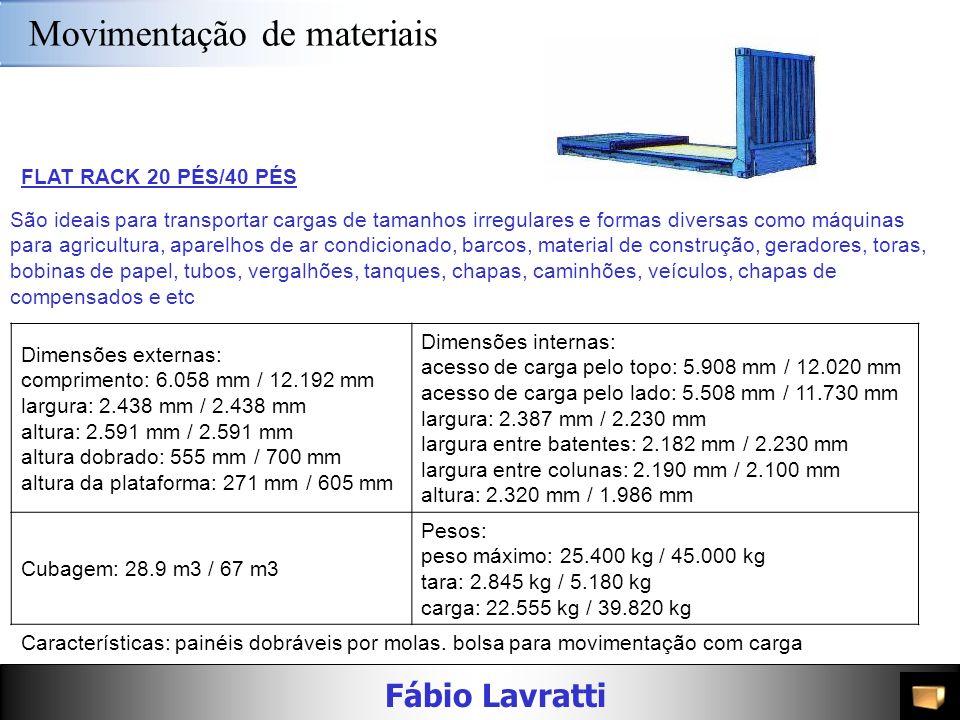 Fábio Lavratti Movimentação de materiais CONTAINER VENTILADO 20 PÉS O container ventilado é ideal para cargas que precisam de ventilação natural como