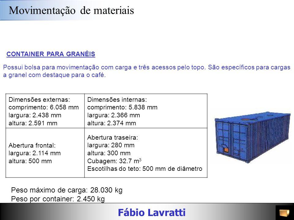 Fábio Lavratti Movimentação de materiais FLAT RACK 20 PÉS/40 PÉS São ideais para transportar cargas de tamanhos irregulares e formas diversas como máq