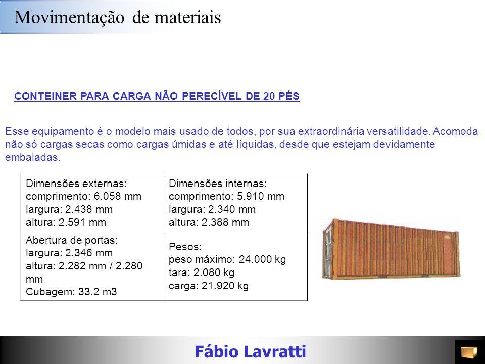 Fábio Lavratti Movimentação de materiais CONTAINER PLATAFORMA DE 20/40 PÉS São ideais para transportar cargas de tamanhos irregulares e formas diversa