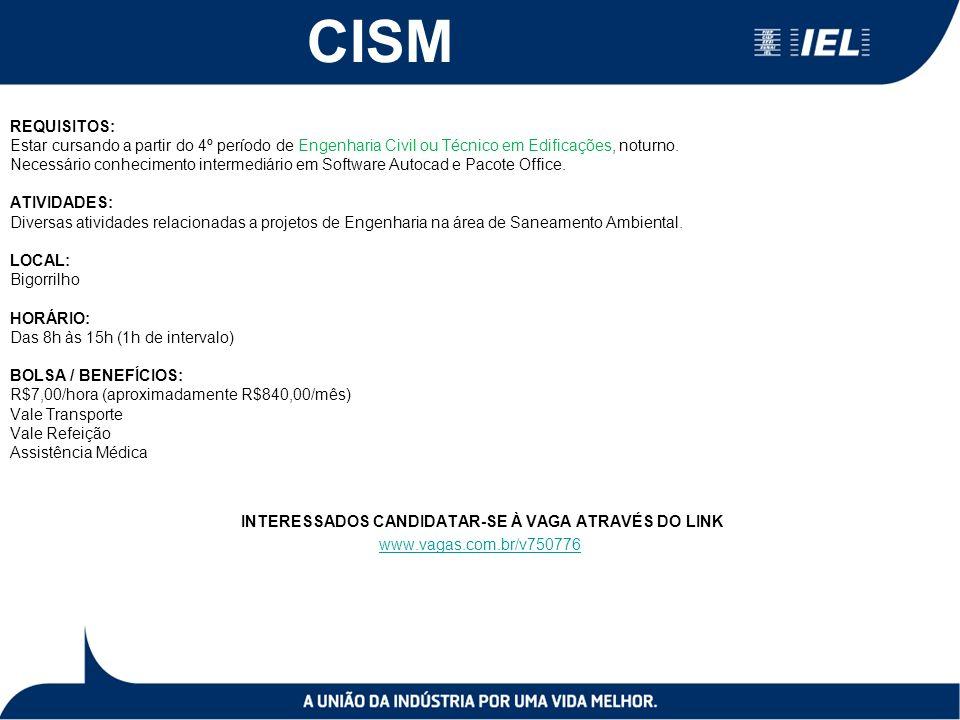 CISM REQUISITOS: Estar cursando a partir do 4º período de Engenharia Civil ou Técnico em Edificações, noturno. Necessário conhecimento intermediário e
