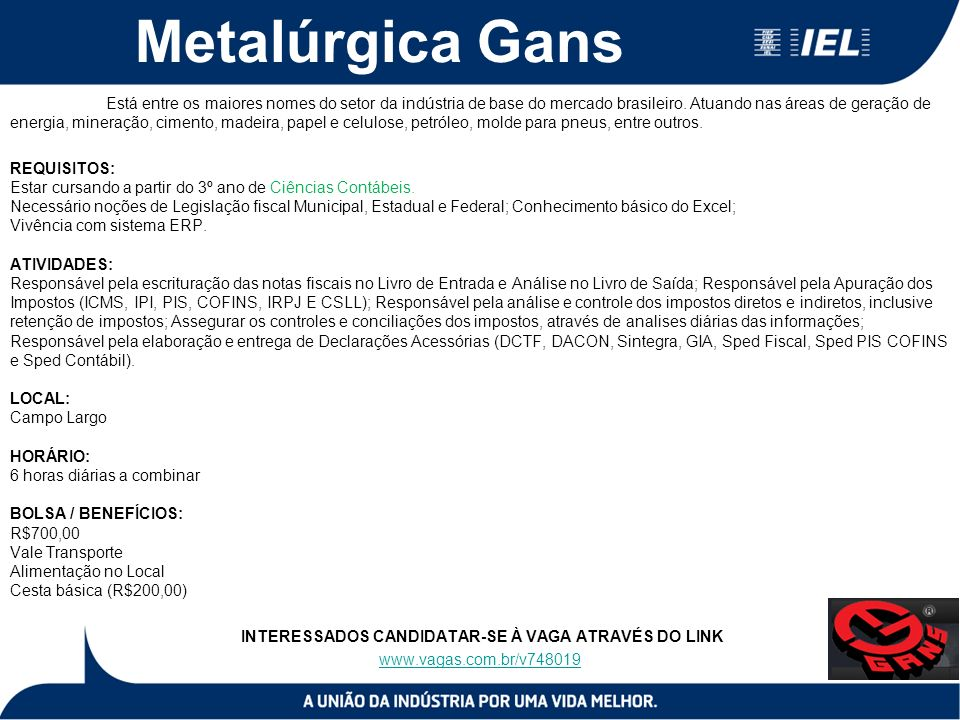 Metalúrgica Gans Está entre os maiores nomes do setor da indústria de base do mercado brasileiro. Atuando nas áreas de geração de energia, mineração,