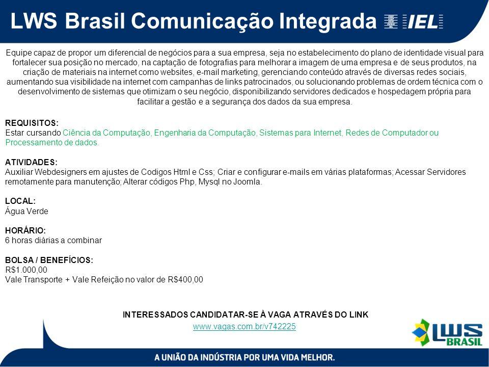 LWS Brasil Comunicação Integrada Equipe capaz de propor um diferencial de negócios para a sua empresa, seja no estabelecimento do plano de identidade
