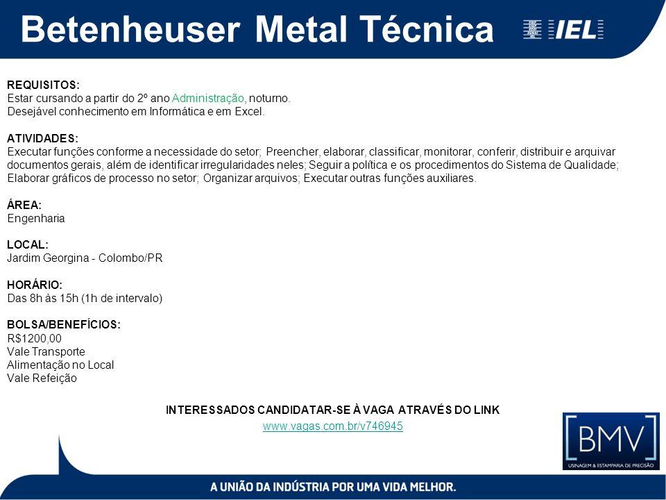 Betenheuser Metal Técnica REQUISITOS: Estar cursando a partir do 2º ano Administração, noturno. Desejável conhecimento em Informática e em Excel. ATIV