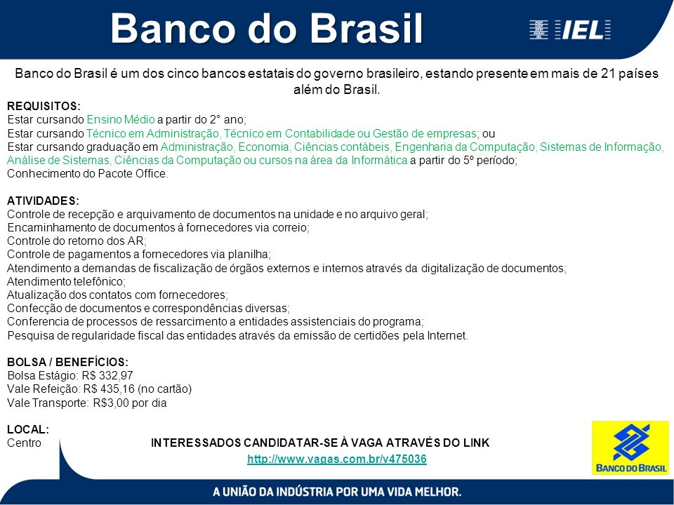 Banco do Brasil Banco do Brasil é um dos cinco bancos estatais do governo brasileiro, estando presente em mais de 21 países além do Brasil.