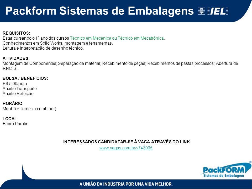 Packform Sistemas de Embalagens REQUISITOS: Estar cursando o 1º ano dos cursos Técnico em Mecânica ou Técnico em Mecatrônica. Conhecimentos em Solid W
