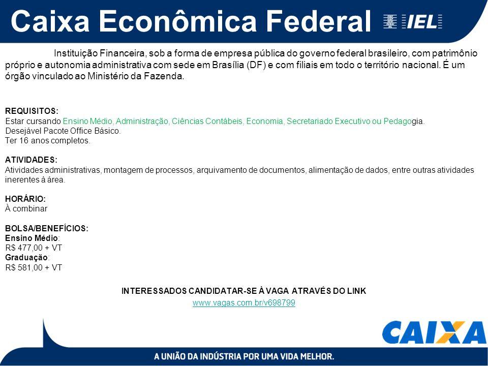 Caixa Econômica Federal Instituição Financeira, sob a forma de empresa pública do governo federal brasileiro, com patrimônio próprio e autonomia administrativa com sede em Brasília (DF) e com filiais em todo o território nacional.