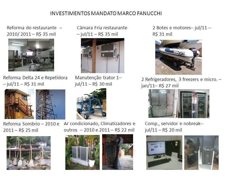 Câmara Fria restaurante – jul/11 – R$ 35 mil Reforma do restaurante – 2010/ 2011 – R$ 35 mil INVESTIMENTOS MANDATO MARCO FANUCCHI 2 Botes e motores– j