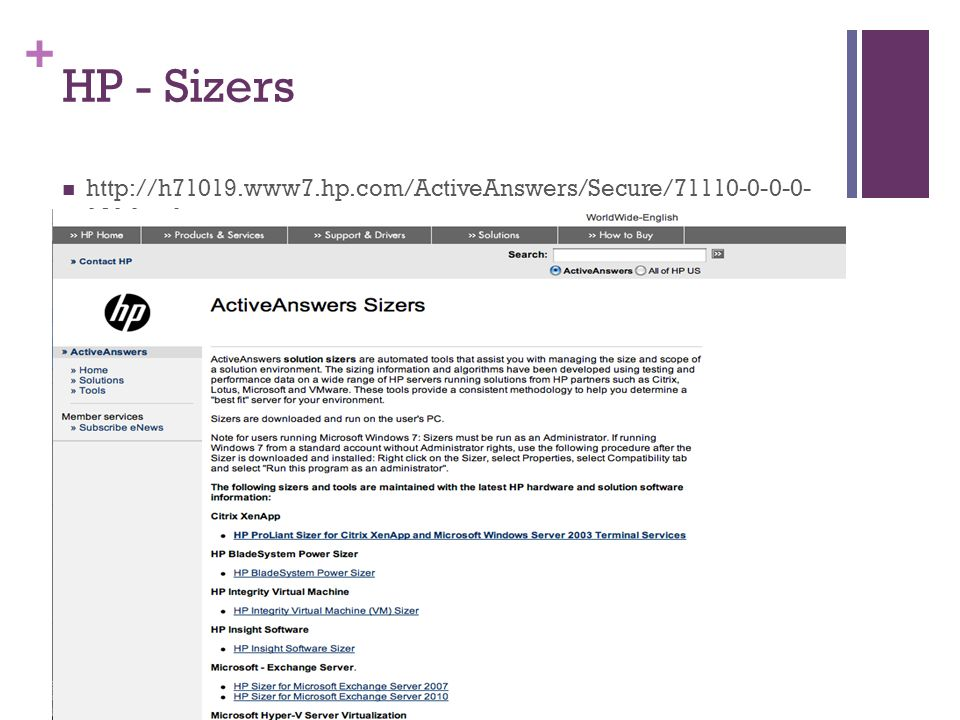 + HP - Sizers http://h71019.www7.hp.com/ActiveAnswers/Secure/71110-0-0-0- 121.html