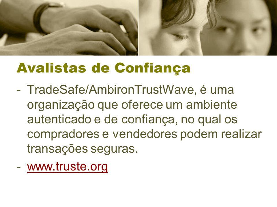 Avalistas de Confiança -TradeSafe/AmbironTrustWave, é uma organização que oferece um ambiente autenticado e de confiança, no qual os compradores e ven